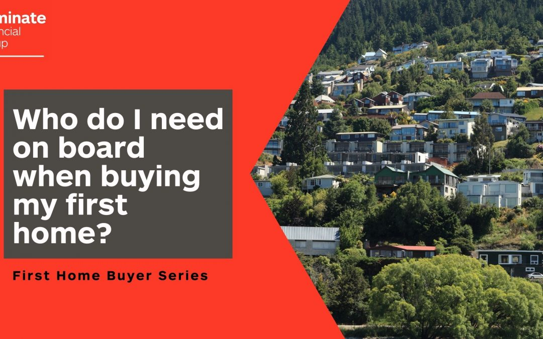 Who do I need on board when buying my first home?